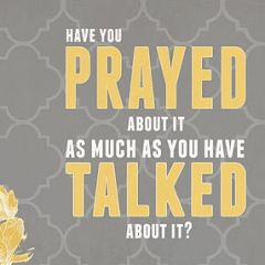 Pray more, talk less