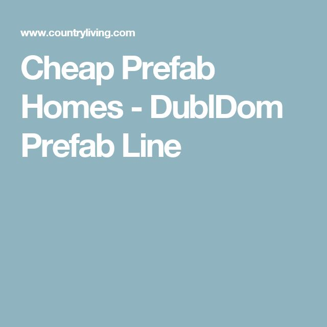 Cheap Prefab Homes - DublDom Prefab Line