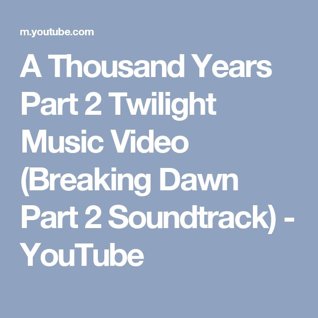 A Thousand Years Part 2 Twilight Music Video (Breaking Dawn Part 2 Soundtrack) - YouTube