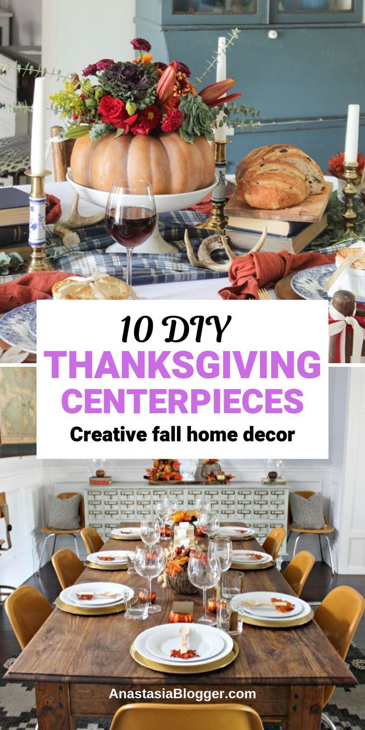 Thanksgiving Centerpieces – 10 Amazing Fall DIY Decor Ideas to Try this Year
