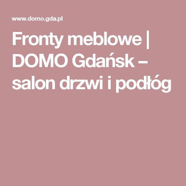 Fronty meblowe | DOMO Gdańsk – salon drzwi i podłóg