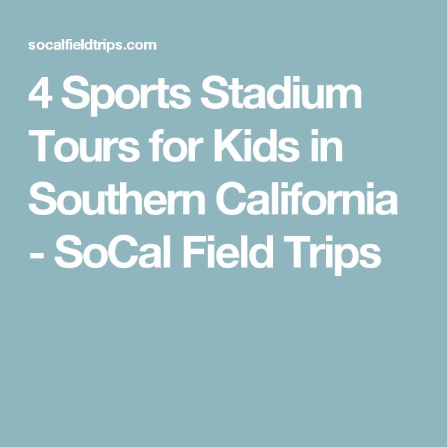4 Sports Stadium Tours for Kids in Southern California - SoCal Field Trips