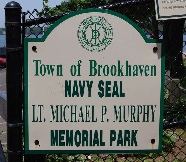 Navy SEAL Lt. Michael P. Murphy Memorial Park located in Brookhaven, New York on Lake Ronkonkoma is dedicated to the memory of the Medal of Honor recipient who gave his life in Afghanistan.