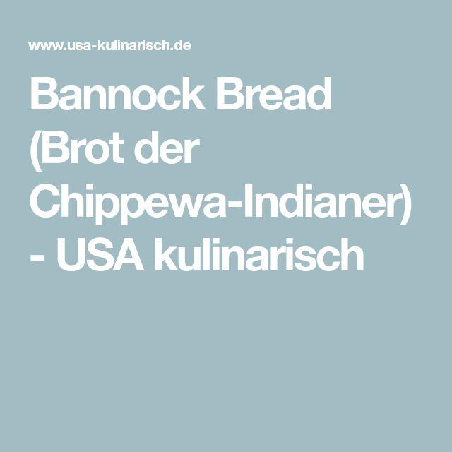 Bannock Bread (Brot der Chippewa-Indianer) - USA kulinarisch