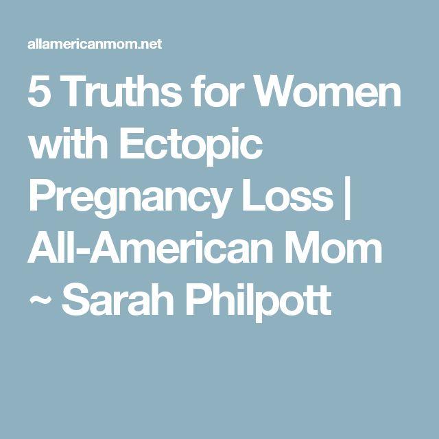 5 Truths for Women with Ectopic Pregnancy Loss | All-American Mom ~ Sarah Philpott