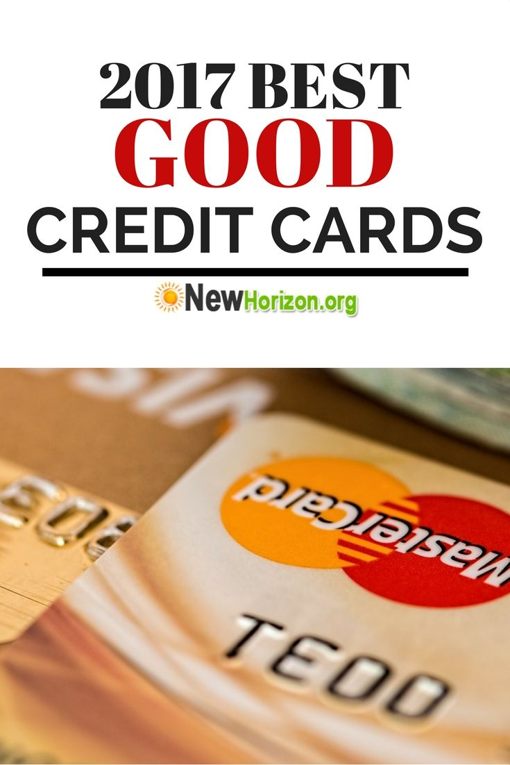 2017 Best Good Credit Cards