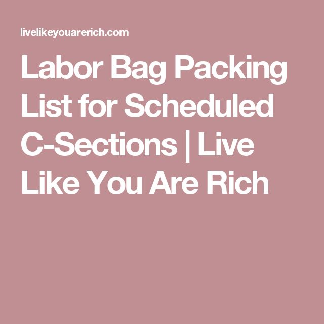 Labor Bag Packing List for Scheduled C-Sections | Live Like You Are Rich