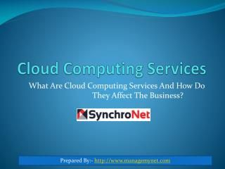 Cloud computing services are not limited to, certain area as they are ranging from full applications and development platforms to server, storage and virtual desktops. SynchroNet has been offering you cloud computing solutions for businesses in Buffalo, NY.  Read more:-    http://www.managemynet.com/services/cloud-computing-solutions/