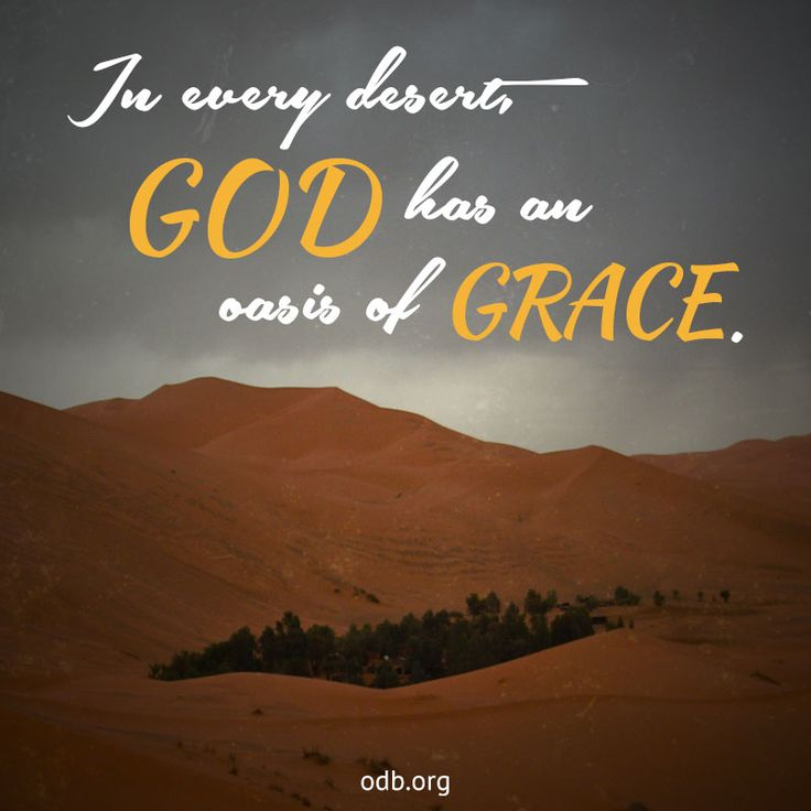 Gods Grace Quotes: They Did Not Thirst When He Led Them Through The Deserts