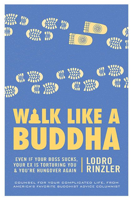 21 Books To Inspire Your Best Year Ever #refinery29  http://www.refinery29.com/best-inspiring-books#slide14  Walk Like a Buddha by Lodro Rinzler (Shambhala, 2013)Why this book will inspire your 2015: In this modernized, non-pretentious, and conversational approach to Buddhism, writer Lodro Rinzler lays down the reasons why practicing elements of this religion has its overwhelming benefits for anyone looking to self-evaluate his or her lifestyle.