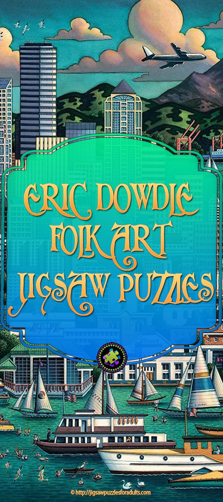 Eric Dowdle Folk Art Puzzles are genuinely unique and fun to work on.Each Folk Art Jigsaw Puzzle by Eric Dowdle tells a memorable story and is vividly illustrated. You'll love the great selection of Eric Dowdle Folk Art jigsaw puzzles for adults.