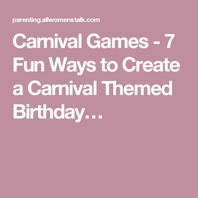 Carnival Games - 7 Fun Ways to Create a Carnival Themed Birthday…