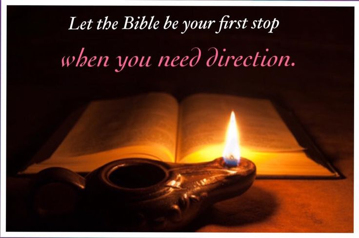Let the Bible be your first step, when you need direction ..