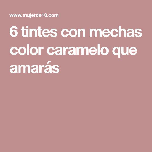 6 tintes con mechas color caramelo que amarás