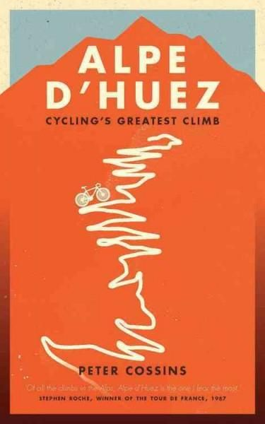 Alpe D'huez: Cycling's Greatest Climb