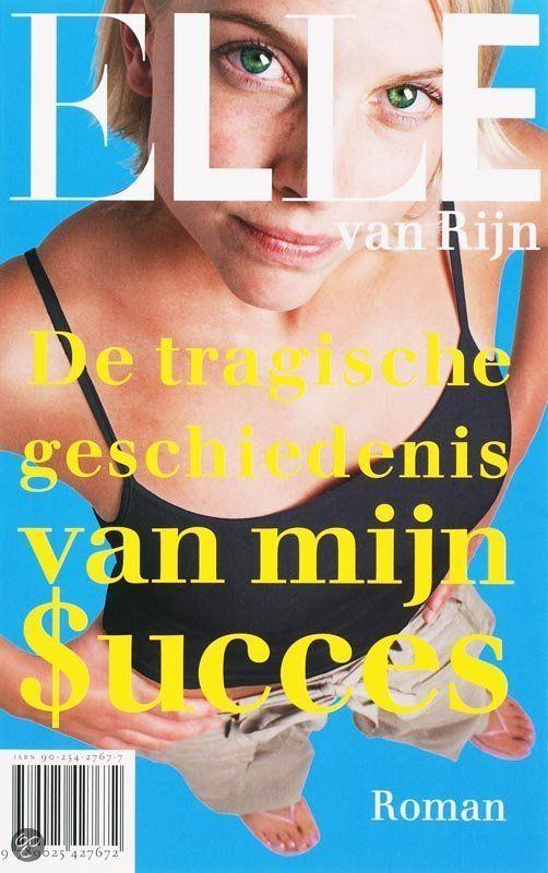De tragische geschiedenis van mijn succes - Elle van Rijn - ISBN 9789025427672. Na een bijna fatale val besluit Max, in de gedwongen bewegingloze periode van haar herstel, haar leven totaal te gaan veranderen. Want ondanks het feit dat ze alles mee heeft - geld, talent en een goddelijk lichaam - is ze niet gelukkig. GRATIS VERZENDING IN BELGIË - BESTELLEN BIJ TOPBOOKS VIA BOL COM OF VERDER LEZEN? DUBBELKLIK OP BOVENSTAANDE FOTO!