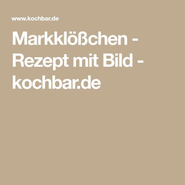 Markklößchen - Rezept mit Bild - kochbar.de