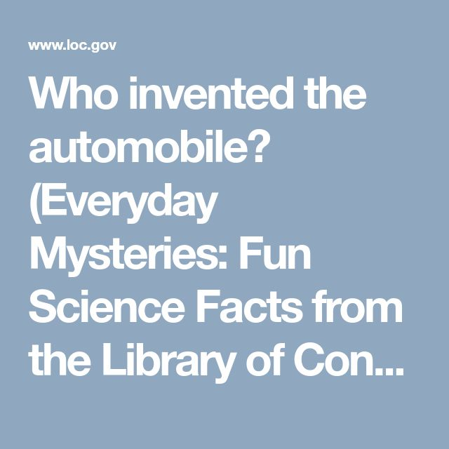 Who invented the automobile? (Everyday Mysteries: Fun Science Facts from  the Library of Congress)