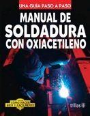 LIBROS TRILLAS: MANUAL DE SOLDADURA CON OXIACETILENO