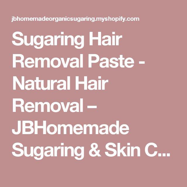 Sugaring Hair Removal Paste - Natural Hair Removal – JBHomemade Sugaring & Skin Care