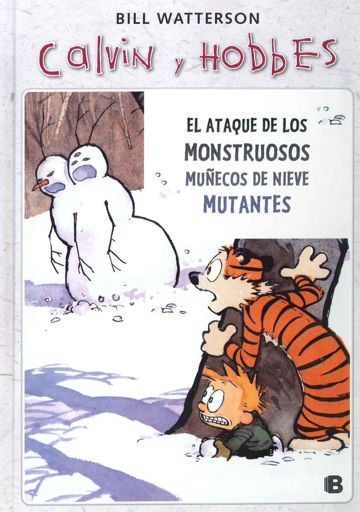 """""""Calvin y Hobbes, el ataque de los monstruosos muñecos de nieve mutantes"""" Bill Watterson"""