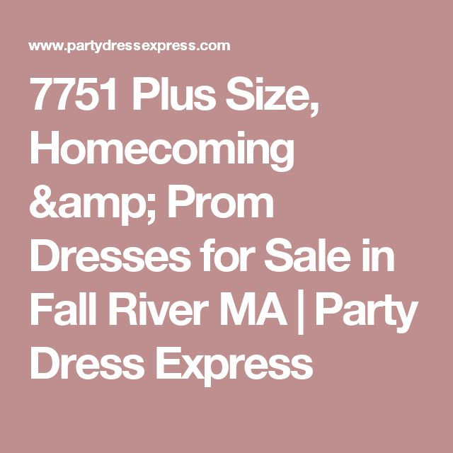 7751   Plus Size, Homecoming & Prom Dresses for Sale in Fall River MA | Party Dress Express