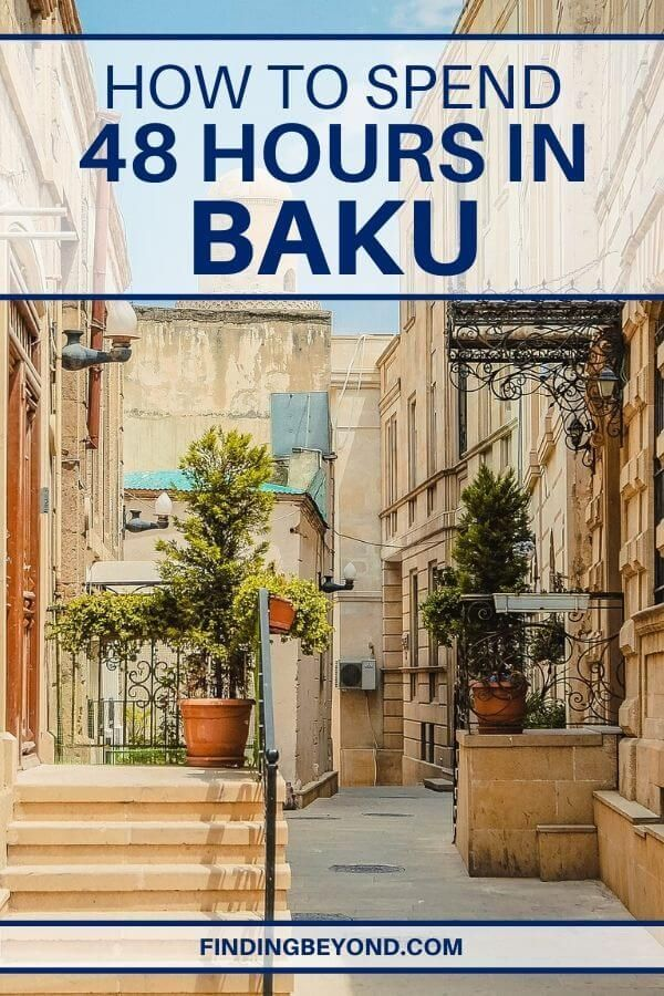 48 Hours In Baku Highlight Itinerary For Two Days Finding Beyond Travel Azerbaijan Travel Travel Inspiration