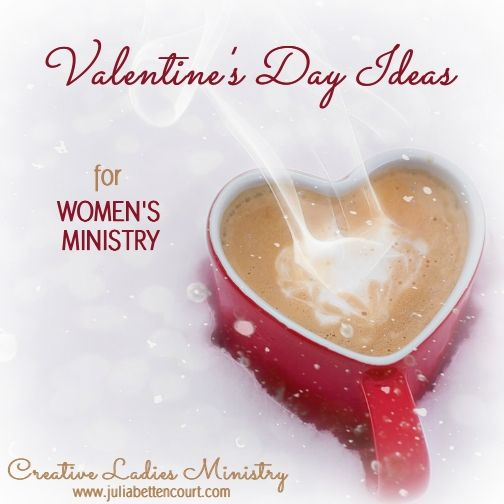 Valentine's Day Ideas for Women's Ministry. #valentinesday ...