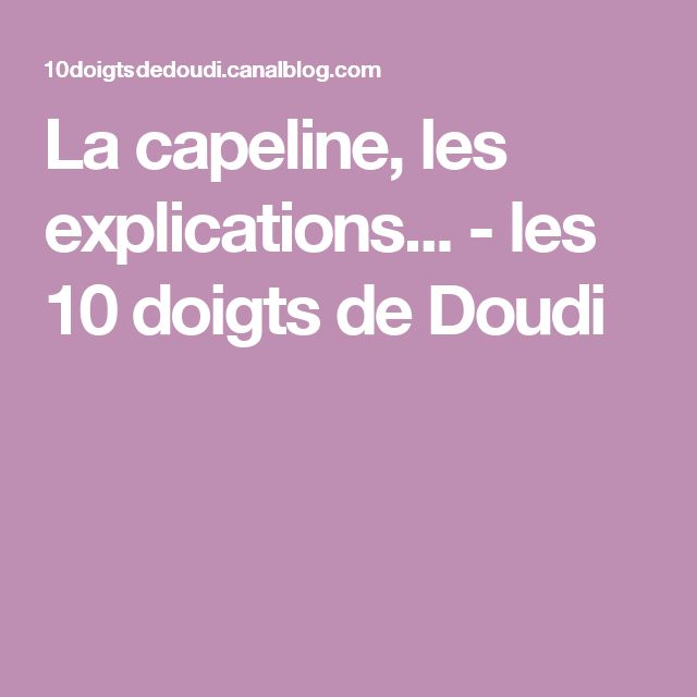 La capeline, les explications... - les 10 doigts de Doudi