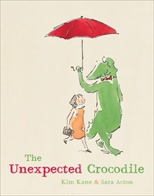 'The Unexpected Crocodile' by Kim Kane, Illustrated by Sara Acton #August2012 #PictureBooks #Ages3-8