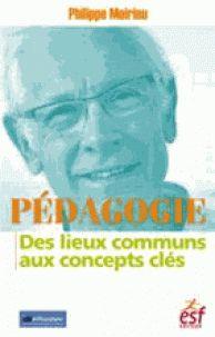 Philippe Meirieu - Pédagogie : des lieux communs aux concepts clés. - Agrandir l'image