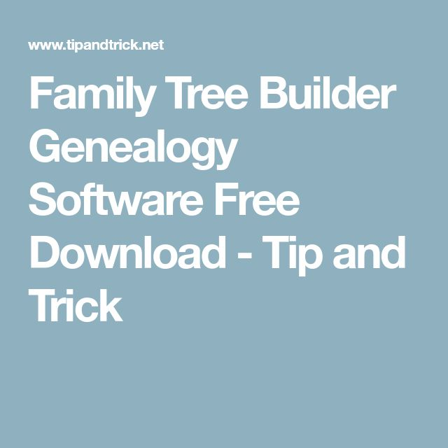 Family Tree Builder Genealogy Software Free Download - Tip and Trick