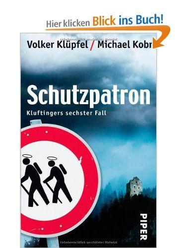 Schutzpatron: Kluftingers sechster Fall: Amazon.de: Volker Klüpfel, Michael Kobr: Bücher