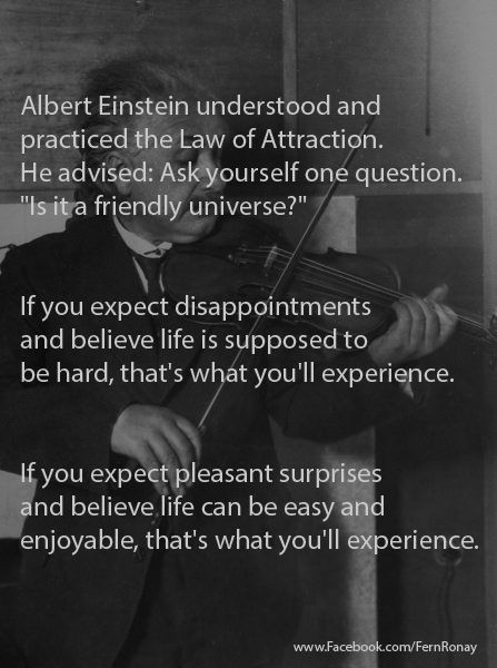 Albert Einstein's life was … well, a shitstorm at times, like all of ours.  But … http://www.chicagonow.com/stop-and-blog-the-roses/2014/03/albert-einstein-and-the-law-of-attraction/