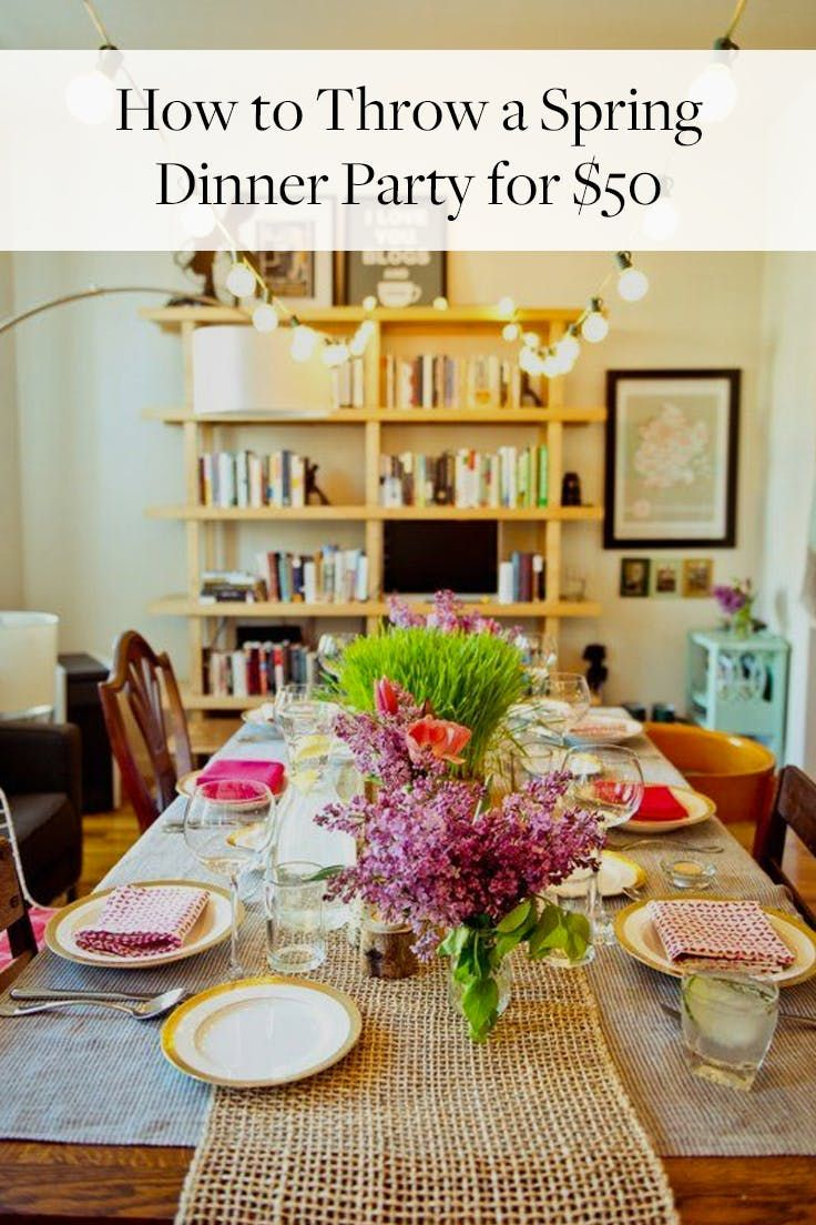 How to Throw a Spring Dinner Party for $50  via @PureWow