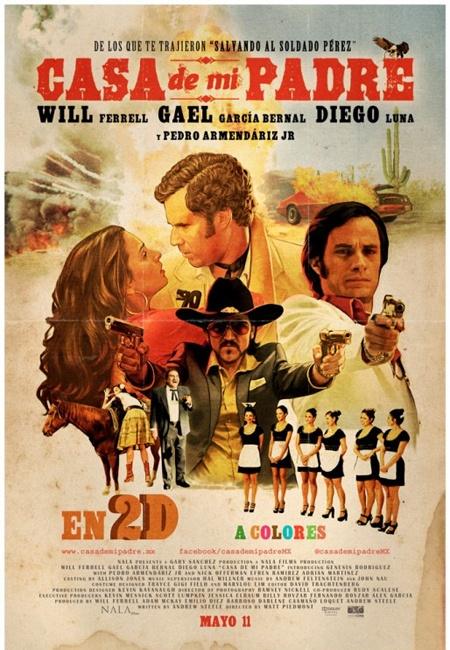 Casa De Mi Padre Best Movie Posters Movie Posters Good Movies