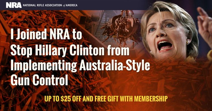 Join NRA | Hillary Clinton Supports Australia-style Gun Confiscation