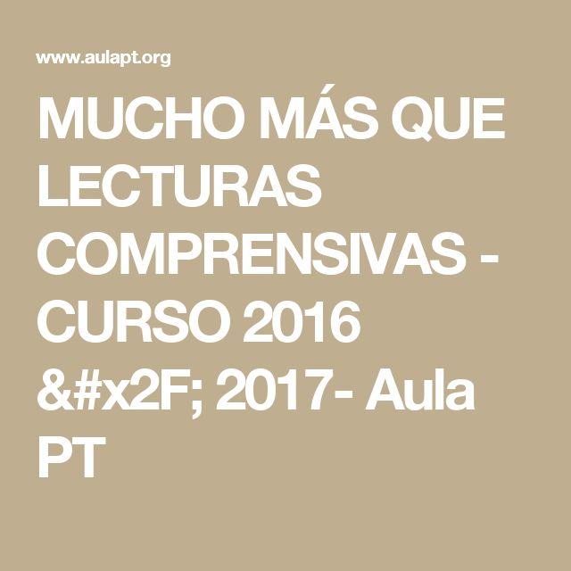 MUCHO MÁS QUE LECTURAS COMPRENSIVAS - CURSO 2016 / 2017- Aula PT