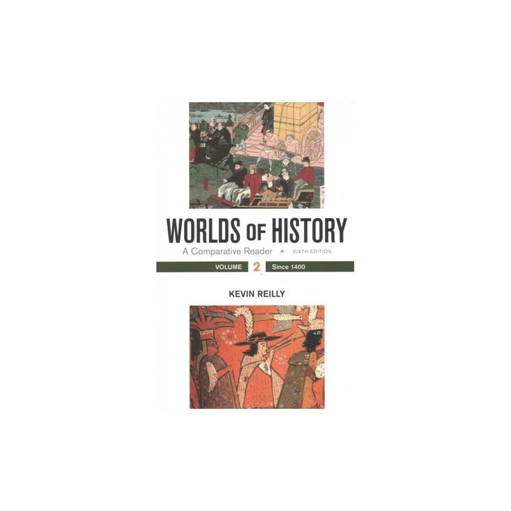 Worlds of History : A Comparative Reader: Since 1400 (Vol 2) (Paperback) (Kevin Reilly)