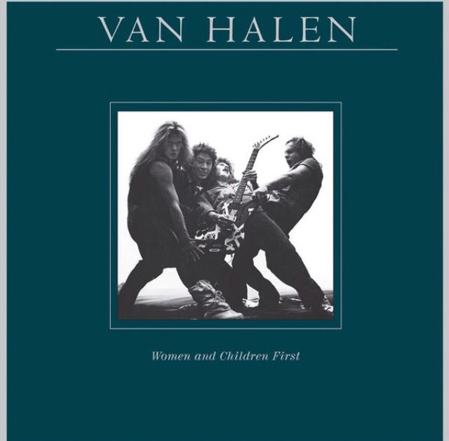 Van Halen, Women and Children First, March 26, 1980, Best Songs And the Cradle Will Rock, Everybody Wants some, Romeo Delight and Loss of Control