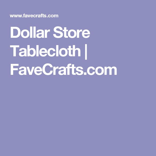 Dollar Store Tablecloth Stores Cheap Tablecloths