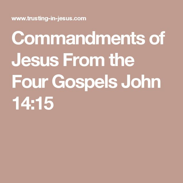 Commandments of Jesus From the Four Gospels John 14:15