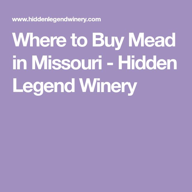 Where to Buy Mead in Missouri - Hidden Legend Winery