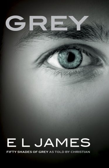 """New book cover of """"Grey"""" - Fifty Shades of Grey told from Christian Grey's POV. Coming on June 18th 2015!"""