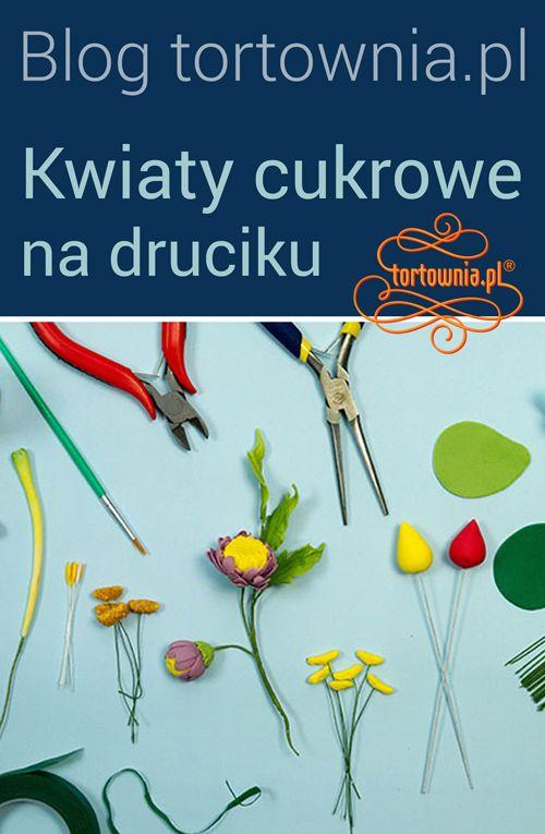 blog tortownia.pl: Kwiaty cukrowe na druciku Zastosowanie drutów florystycznych wdekoracjach cukierniczych