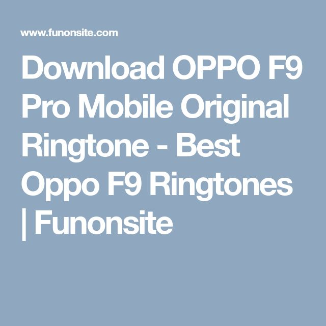 Download Oppo F9 Pro Mobile Original Ringtone Best Oppo F9