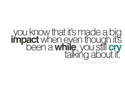 Impact: Happy Tear, Quotes About Impact, Big Impact, 4 Years, Impact Quotes, I Am Enough Quotes, So True, Happy Moments, Quotes About Be Enough