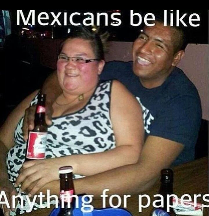 ahahah WTF? He doesn't even look Mexican O.o White people ...  ahahah WTF? He ...
