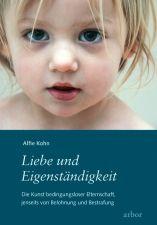 Liebe und Eigenständigkeit (Alfie Kohn). Das beste Buch zum Thema Erziehung, das ich je gelesen habe!