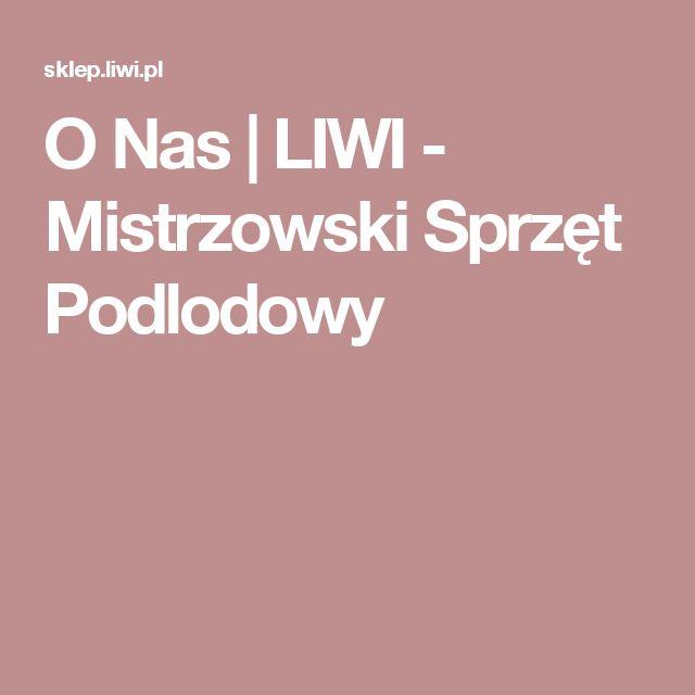 O Nas  | LIWI - Mistrzowski Sprzęt Podlodowy